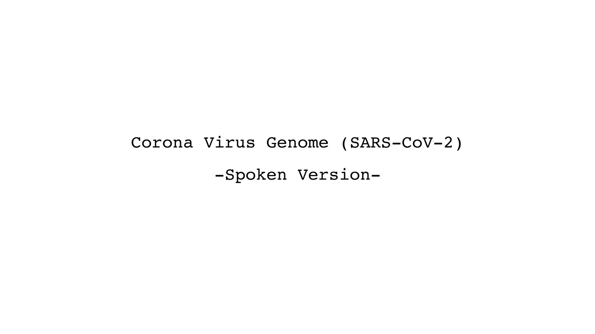 Corona Virus Genome – Spoken Version